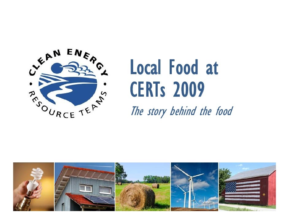 Local Food at CERTs 2009 The story behind the food