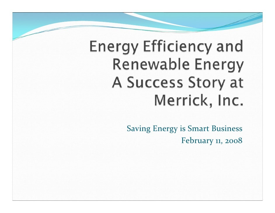 Saving Energy is Smart Business                February 11, 2008