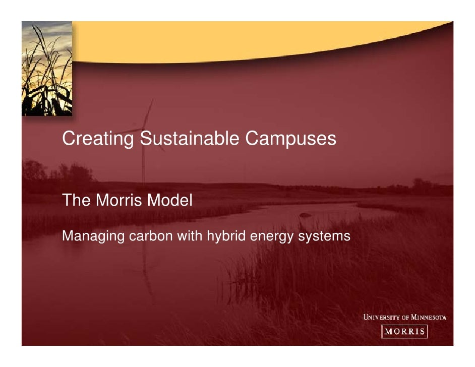 Creating Sustainable Campuses   The Morris Model  Managing carbon with hybrid energy systems