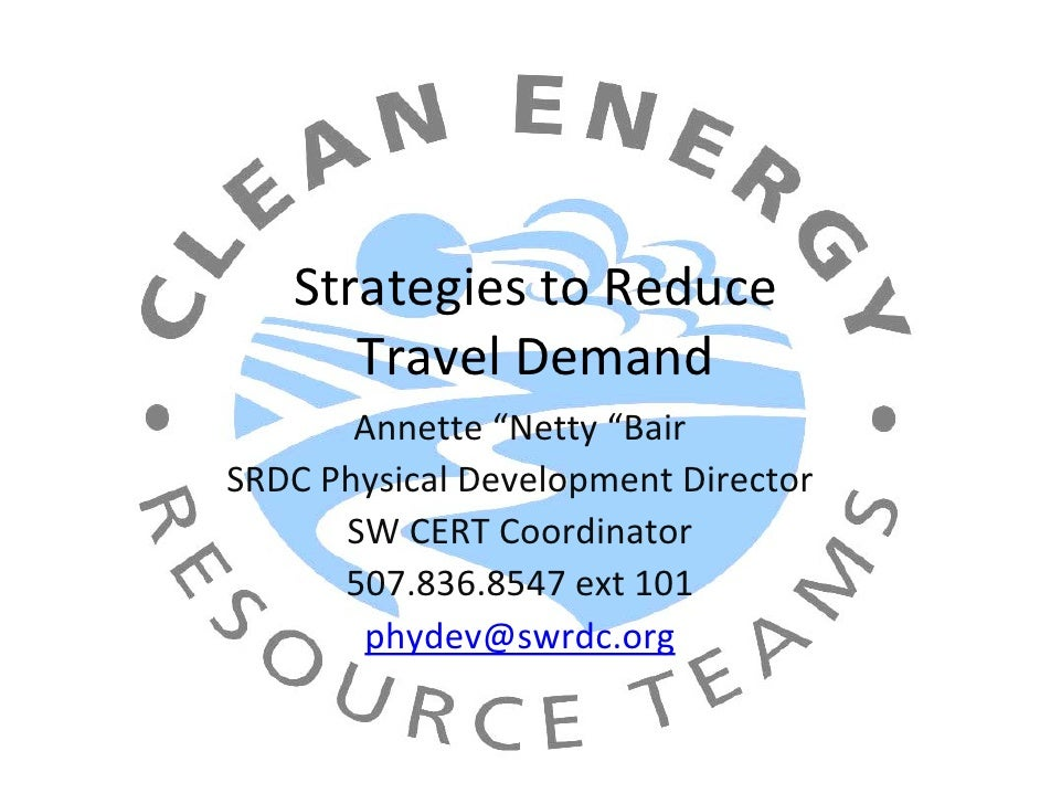 "Strategies to Reduce        Travel Demand        Annette ""Netty ""Bair SRDC Physical Development Director       SW CERT Coo..."