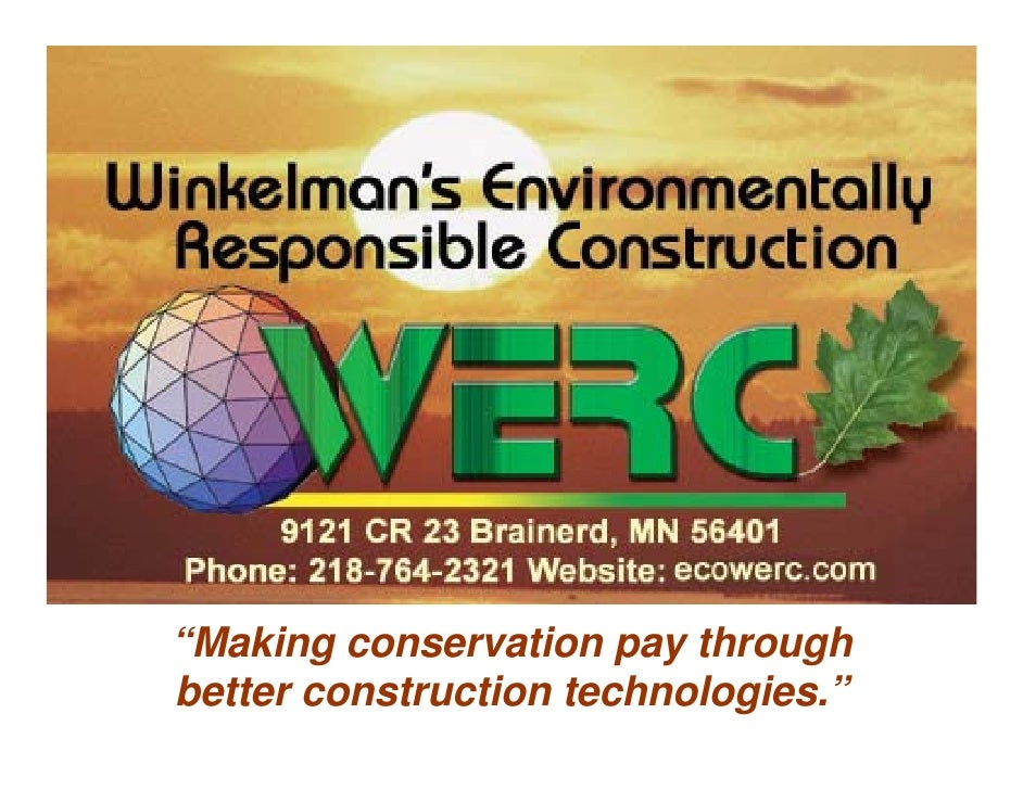 """""""Making conservation pay through better construction technologies."""""""
