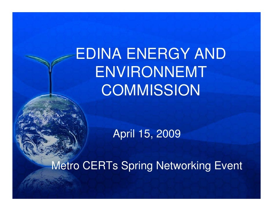 EDINA ENERGY AND       ENVIRONNEMT        COMMISSION             April 15, 2009  Metro CERTs Spring Networking Event