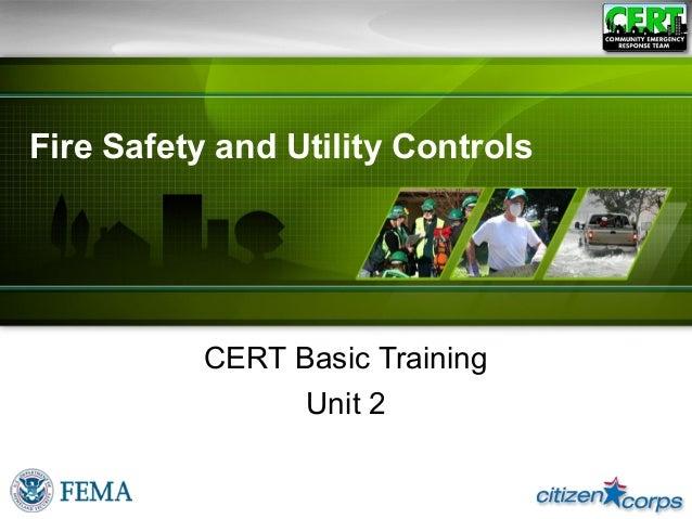 Fire Safety and Utility ControlsCERT Basic TrainingUnit 2
