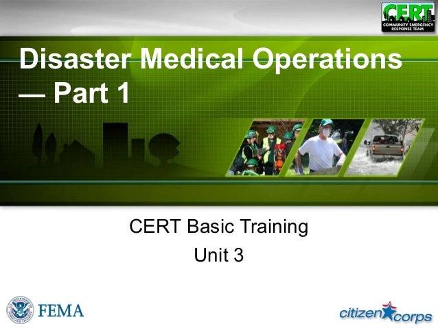 Disaster Medical Operations— Part 1CERT Basic TrainingUnit 3