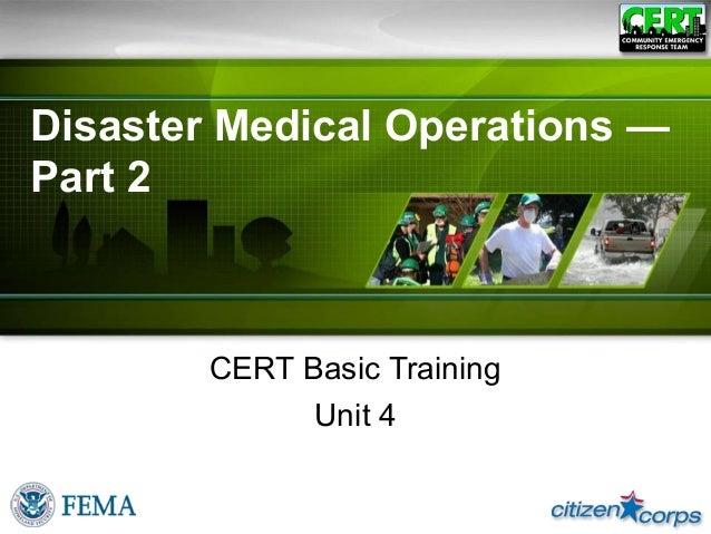 Disaster Medical Operations —Part 2CERT Basic TrainingUnit 4