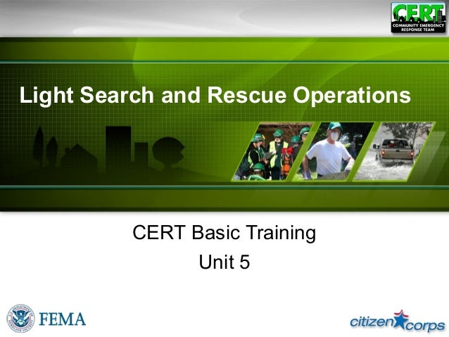 Light Search and Rescue OperationsCERT Basic TrainingUnit 5