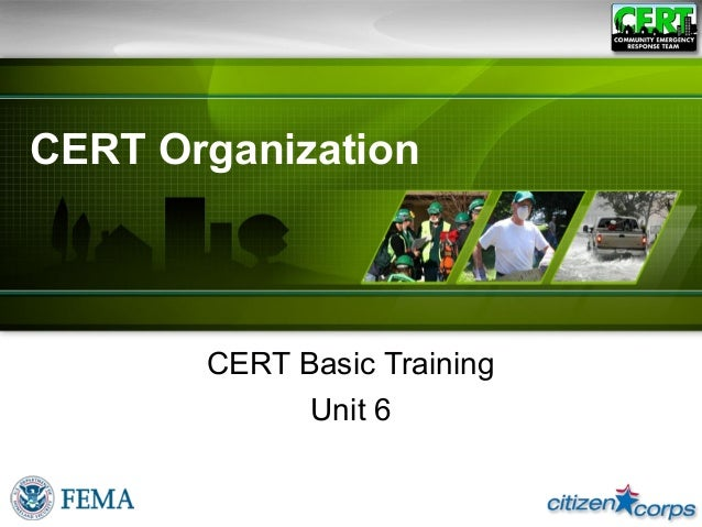 CERT OrganizationCERT Basic TrainingUnit 6