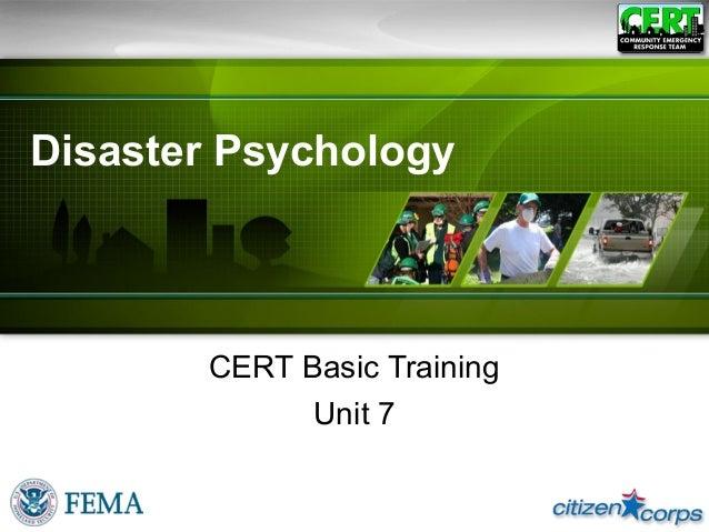 Disaster PsychologyCERT Basic TrainingUnit 7