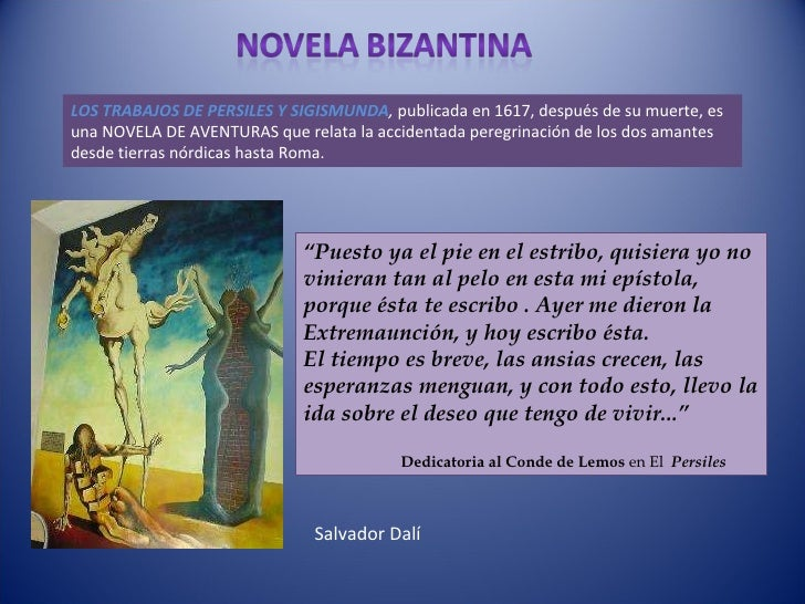 LOS TRABAJOS DE PERSILES Y SIGISMUNDA ,  publicada en 1617, después de su muerte, es una NOVELA DE AVENTURAS que relata la...