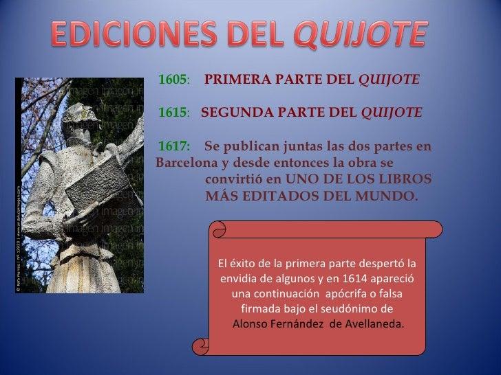 1605 :  PRIMERA PARTE DEL  QUIJOTE 1615 :  SEGUNDA PARTE DEL  QUIJOTE 1617:   Se publican juntas las dos partes en  Barcel...