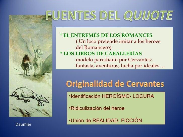 *  EL ENTREMÉS DE LOS ROMANCES ( Un loco pretende imitar a los héroes  del Romancero) * LOS LIBROS DE CABALLERÍAS   modelo...