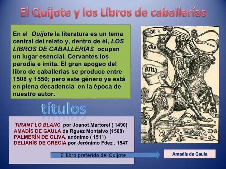 TIRANT LO BLANC   por Joanot Martorel ( 1490) AMADÍS DE GAULA  de Rguez Montalvo (1508) PALMERÍN DE OLIVA,  anónimo ( 1511...