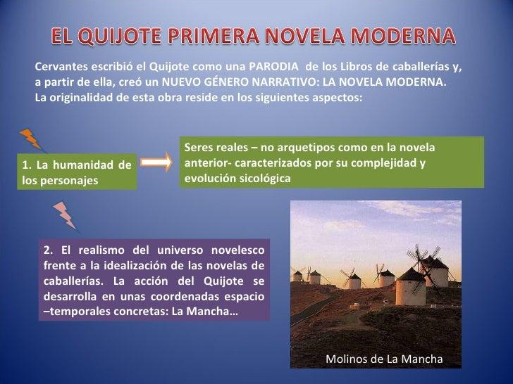 Cervantes escribió el Quijote como una PARODIA  de los Libros de caballerías y, a partir de ella, creó un NUEVO GÉNERO NAR...