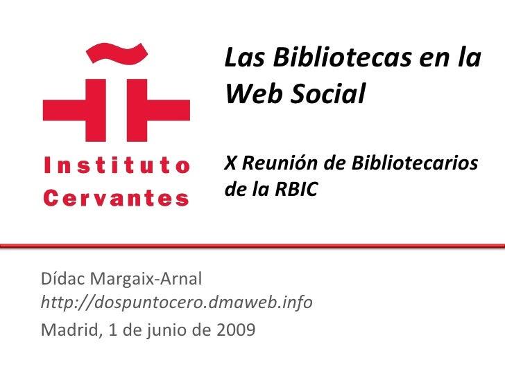 Las Bibliotecas en la                     Web Social                      X Reunión de Bibliotecarios                     ...