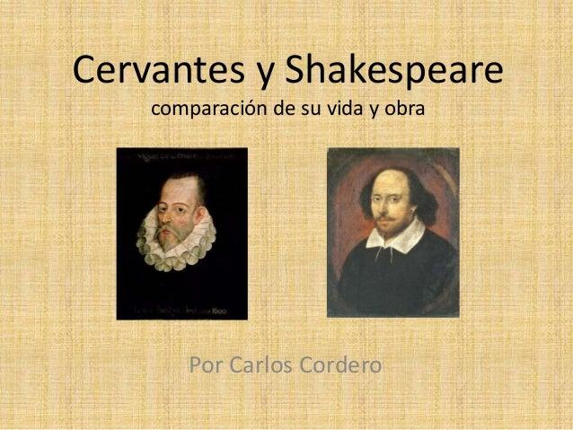 Cervantes y Shakespeare comparación de su vida y obra Por Carlos Cordero