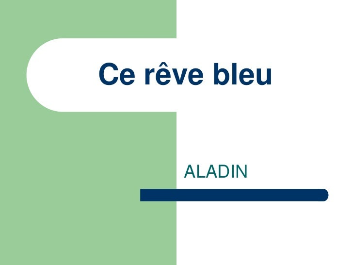 Ce rêve bleu     ALADIN