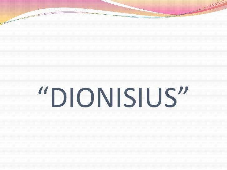 """""""DIONISIUS""""<br />"""