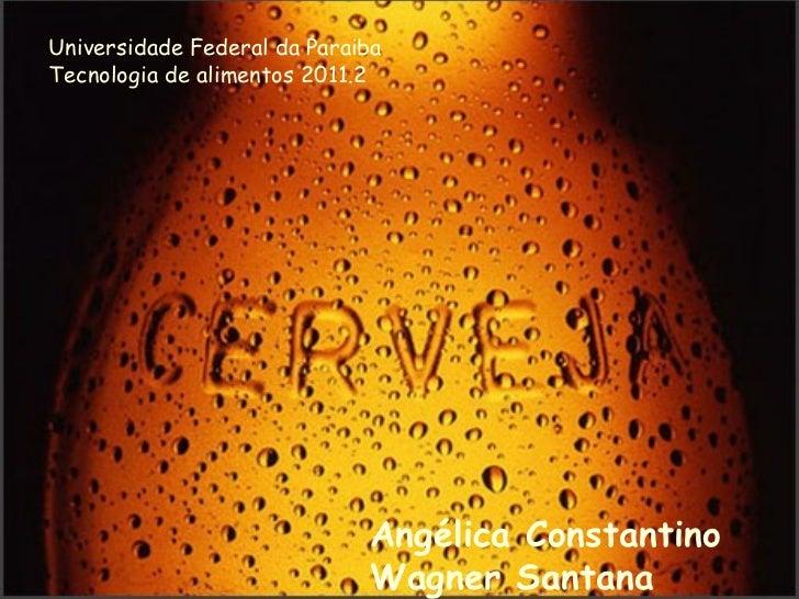 Universidade Federal da Paraiba                 PRODUÇÃOTecnologia de alimentos 2011.2                     DE             ...