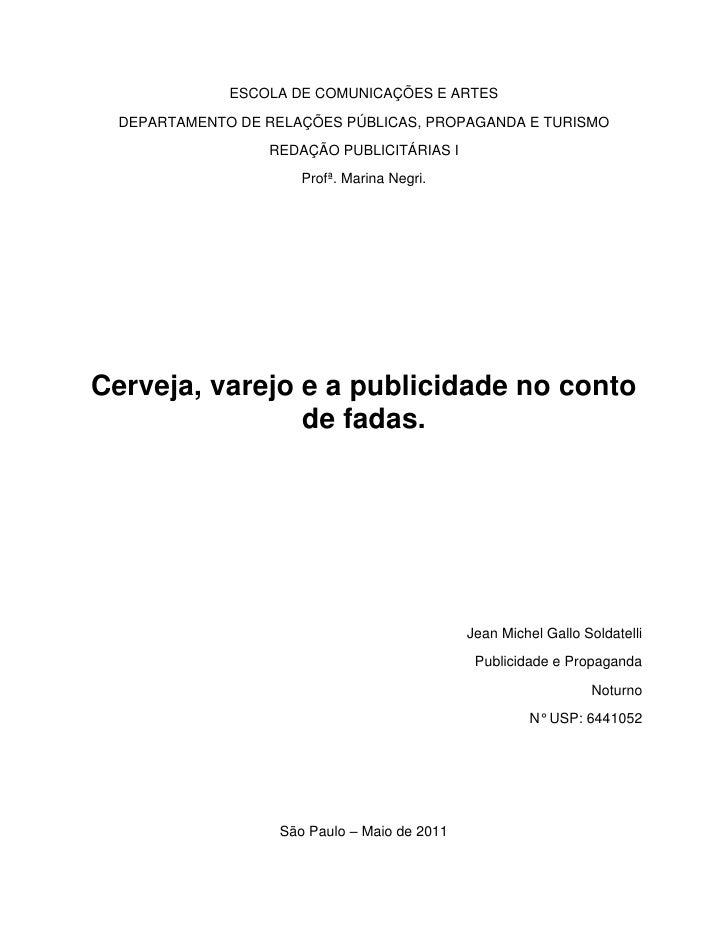 ESCOLA DE COMUNICAÇÕES E ARTES<br />DEPARTAMENTO DE RELAÇÕES PÚBLICAS, PROPAGANDA E TURISMO<br />REDAÇÃO PUBLICITÁRIAS I<b...