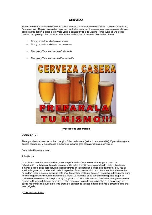 CERVEZA El proceso de Elaboración de Cerveza consta de tres etapas claramente definidas, que son Cocimiento, Fermentación ...