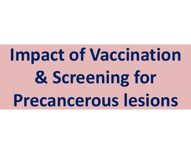 Impact of Vaccination & Screening for Precancerous lesions