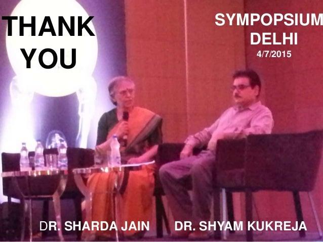 30 THANK YOU SYMPOPSIUM DELHI 4/7/2015 DR. SHARDA JAIN DR. SHYAM KUKREJA
