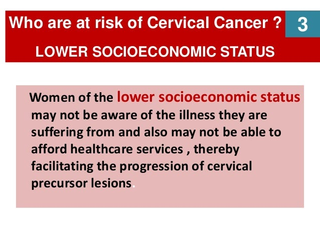 Women of the lower socioeconomic status may not be aware of the illness they are suffering from and also may not be able t...