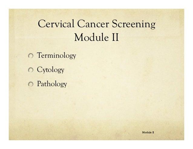 Cervical Cancer Screening Module II Terminology Cytology Pathology  Module II