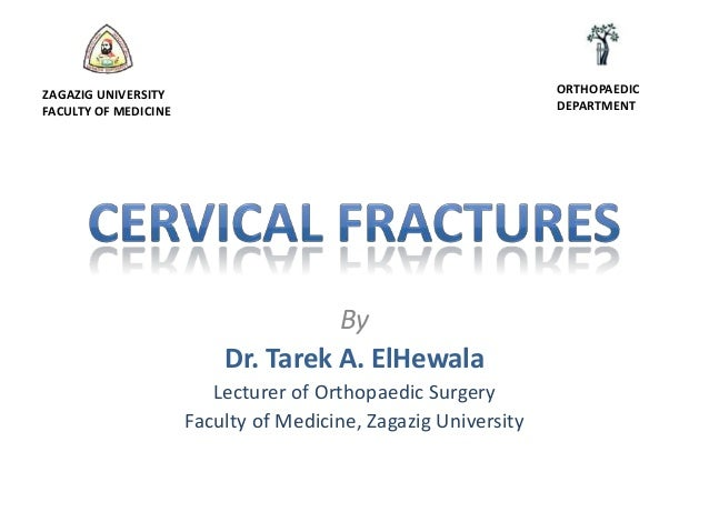 ORTHOPAEDIC DEPARTMENT  ZAGAZIG UNIVERSITY FACULTY OF MEDICINE  By Dr. Tarek A. ElHewala Lecturer of Orthopaedic Surgery F...