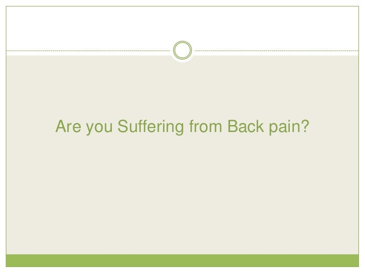 Are you Suffering from Back pain?