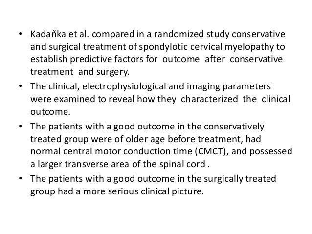• There are mainly two posterior approaches for the treatment of CSM: – laminectomy (with or without fusion) and – laminop...