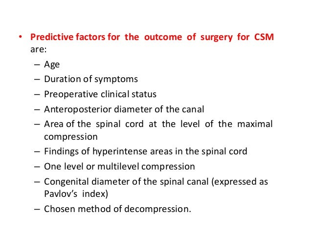 • The consecutive myelopathy of the cervical spine may be due to direct spinal cord compression, ischaemia due to compress...