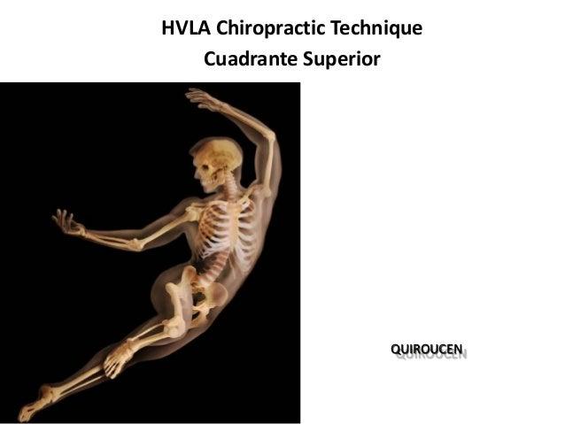 HVLA Chiropractic Technique   Cuadrante Superior                       QUIROUCEN