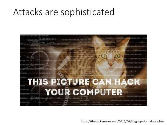 Attacks are sophisticated https://thehackernews.com/2015/06/Stegosploit-malware.html