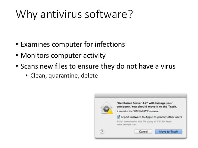 How does it work? • Static analysis • Match known virus patterns • Uses a virus scanning engine • Database of known virus ...