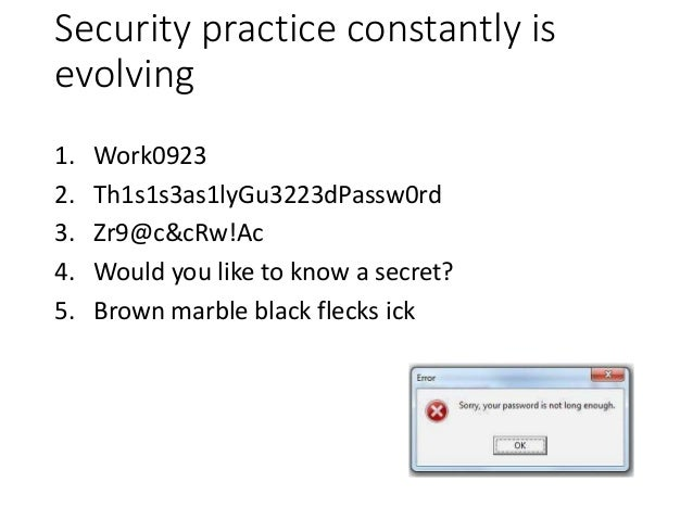 2-Factor authentication Something you know Something you have Something you are