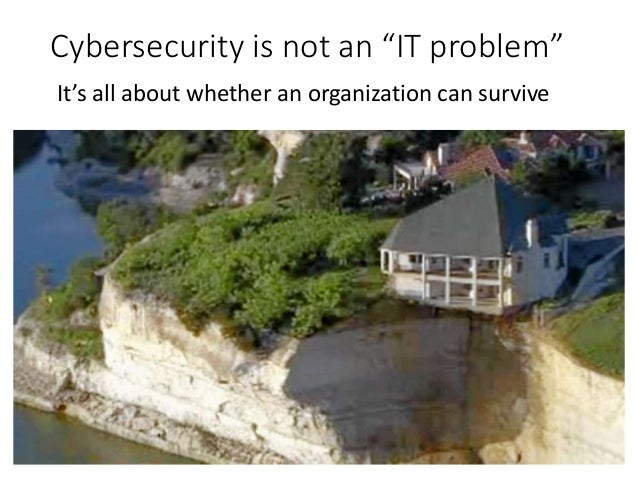"""Cybersecurity is not an """"IT problem"""" It's all about whether an organization can survive"""