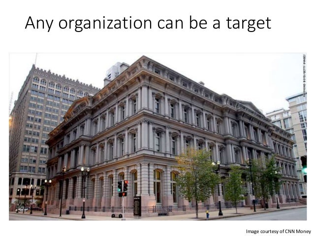 Any organization can be a target Image courtesy of CNN Money
