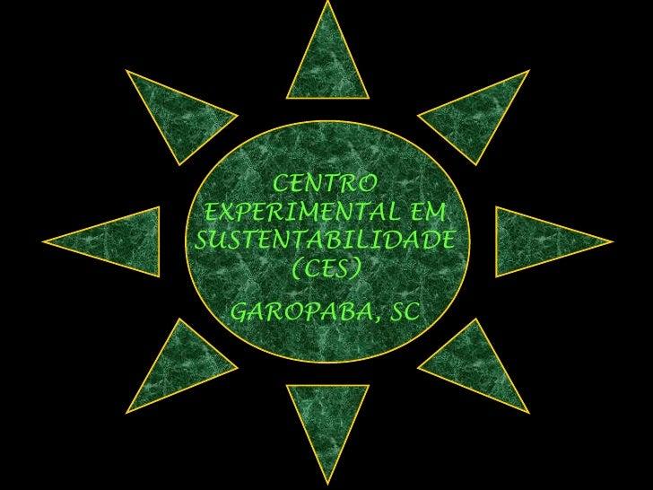 CENTRO EXPERIMENTAL EM SUSTENTABILIDADE (CES) GAROPABA, SC