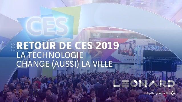 © 2018 HUB Institute. All Rights Reserved. RETOUR DE CES 2019 LA TECHNOLOGIE CHANGE (AUSSI) LA VILLE