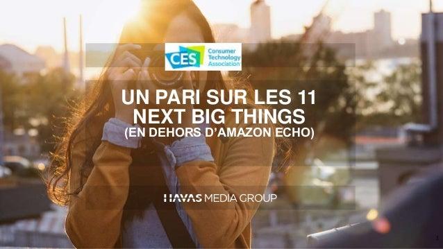 UN PARI SUR LES 11 NEXT BIG THINGS (EN DEHORS D'AMAZON ECHO) 1