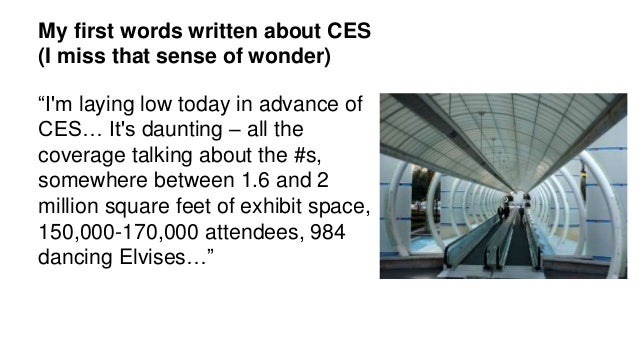 "My first words written about CES (I miss that sense of wonder) ""I'm laying low today in advance of CES… It's daunting – al..."