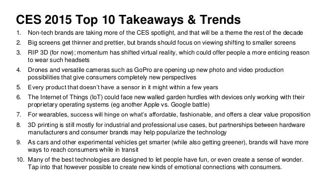 CES 2015 Top 10 Takeaways & Trends 1. Non-tech brands are taking more of the CES spotlight, and that will be a theme the r...