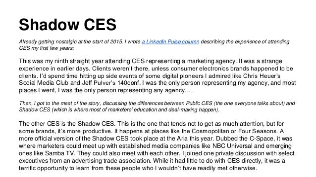 Shadow CES Already getting nostalgic at the start of 2015, I wrote a LinkedIn Pulse column describing the experience of at...