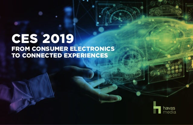 1 X CES CES 2019 FROM CONSUMER ELECTRONICS TO CONNECTED EXPERIENCES