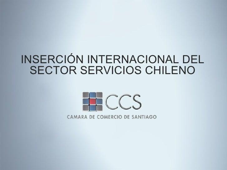 INSERCIÓN INTERNACIONAL DEL SECTOR SERVICIOS CHILENO