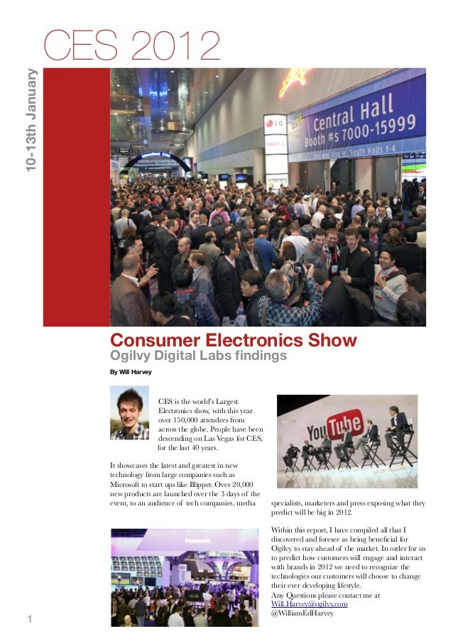 10-13th January  CES 2012  Consumer Electronics Show Ogilvy Digital Labs findings By Will Harvey  CES is the world's Large...