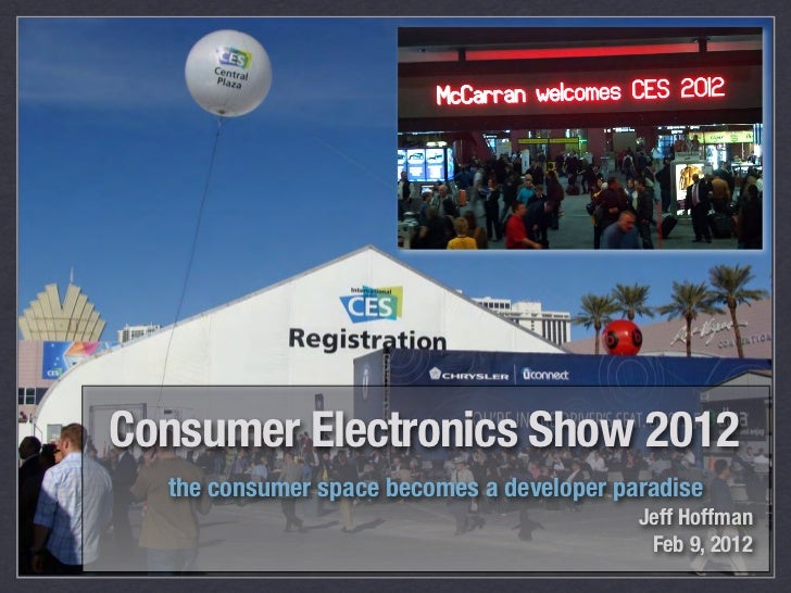 Consumer Electronics Show 2012  the consumer space becomes a developer paradise                                           ...