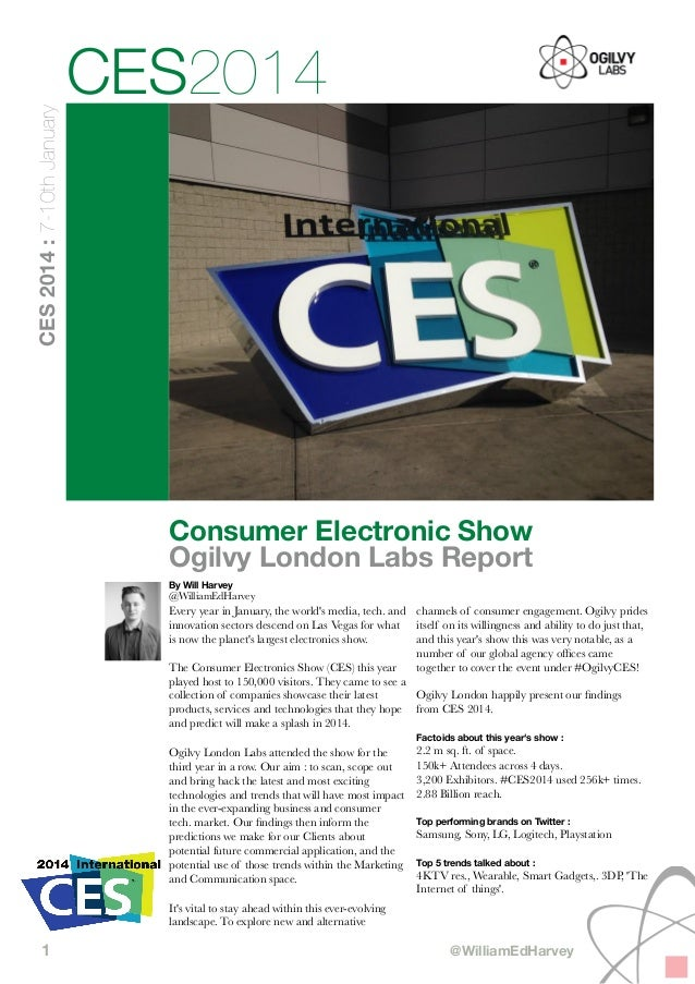 CES 2014 : 7-10th January  CES2014  Consumer Electronic Show Ogilvy London Labs Report By Will Harvey  @WilliamEdHarvey  E...