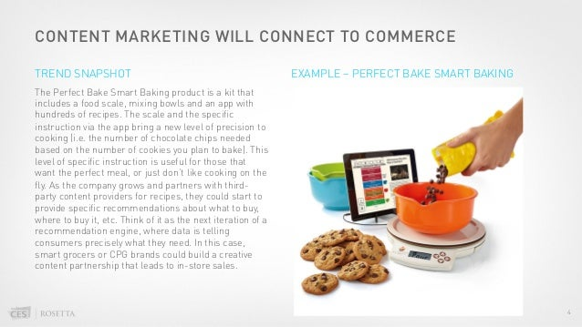CONTENT MARKETING WILL CONNECT TO COMMERCE The Perfect Bake Smart Baking product is a kit that includes a food scale, mixi...
